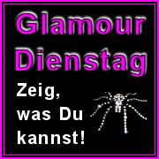 Glamour Dienstag